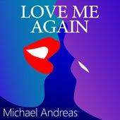 Love Me Again di Michael Andreas