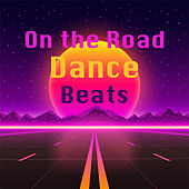 On the Road Dance Beats by Various Artists