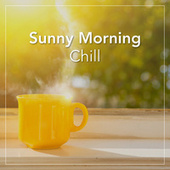 Sunny Morning Chill by Various Artists