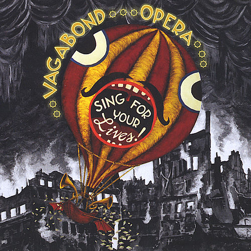 Sing For Your Lives by Vagabond Opera