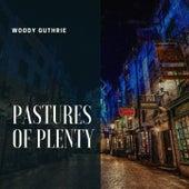 Pastures of Plenty von Woody Guthrie