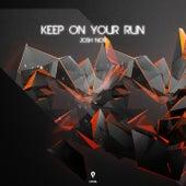 Keep On Your Run von Josh Nor