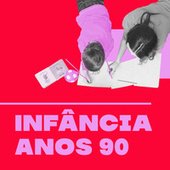 Infância Anos 90 by Various Artists