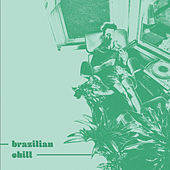 Brazilian Chill de Various Artists