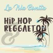 Isla Bonita: Hip-Hop and Reggaeton de Various Artists