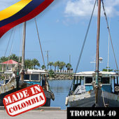 Made In Colombia: Tropical, Vol. 40 de Varios Artistas