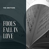 Fools Fall in Love van The Drifters