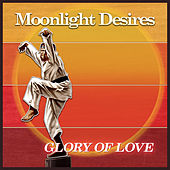 Glory of Love by Moonlight Desires