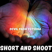 Short and Shoot von Devil From Yotsuba