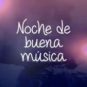 Noche de buena música de Various Artists