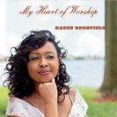 My Heart of Worship by Karen Bromfield