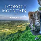 Lookout Mountain by Chris Bell