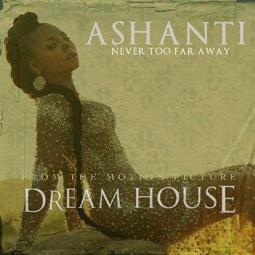 Never Too Far Away - Single by Ashanti