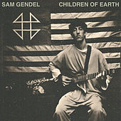 Children Of Earth by Sam Gendel