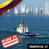 Made In Colombia: Tropical, Vol. 27 de Varios Artistas