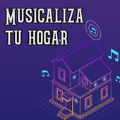 Musicaliza Tu Hogar by Various Artists
