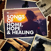 Songs of Home, Hope and Healing by Various Artists
