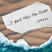 I Don't Miss the Ocean by O'Dell
