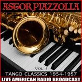 Tango Classics 1954-1957 Vol. 1 de Astor Piazzolla