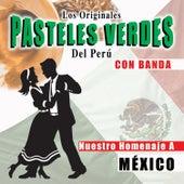 Nuestro Homenaje a México Con Banda by Los Originales Pasteles Verdes Del Perú