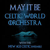 May It Be by Celtic World Orchestra