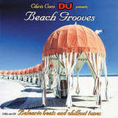 Chris Coco DJ Presents: Beach Grooves (Balearic Beats and Chillout Tunes) von Various Artists