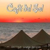 Café del Sol, Vol. 1 (Ibiza Chillout Del Mar Lounge Edition) by Various Artists