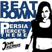 Beat Down (Persia Pierce's Theme) de John Kiernan