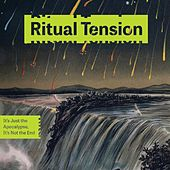 It's Just the Apocalypse, It's Not the End by Ritual Tension