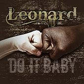 Do it, Baby by Leonard