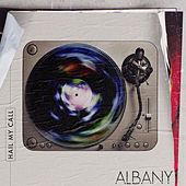 Hail My Call by Albany