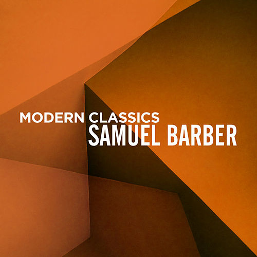 Modern Classics: Samuel Barber by Various Artists