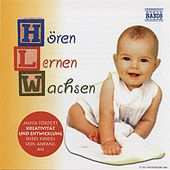 Horen - Lernen - Wachsen: Music for Babies and Children de Various Artists
