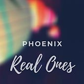 Real Ones by Phoenix