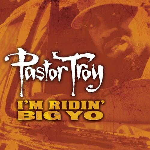 Ridin' Big by Pastor Troy