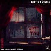 Save You (feat. Megan Stokes) (Remixes) di Riot Ten