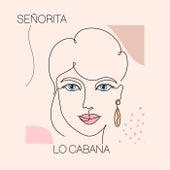 Senorita by Lo Cabana