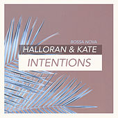 Intentions (Bossa Nova Version) de Halloran & Kate