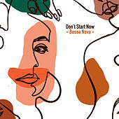 Don't Start Now (Bossa Nova Version) by Highland Peak