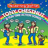 Tony Chestnut & Fun Time Action Songs by The Learning Station