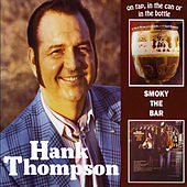 On Tap, In the Can or in the Bottle / Smoky the Bar de Hank Thompson