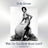What Do You Know About Love? (Remastered 2020) von Della Reese