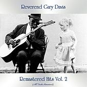 Remastered Hits Vol. 2 (All Tracks Remastered) von Reverend Gary Davis