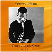 Peace / Lonely Woman (All Tracks Remastered) di Ornette Coleman