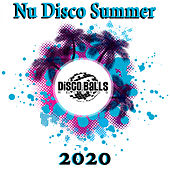 Nu Disco Summer 2020 by Various Artists