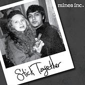 Stick Together di Mines Inc.