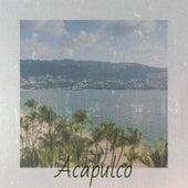 Acapulco by Amalia Rodrigues, Doc Watson, Doris Day, Tom Jones, Nana Mouskouri, Kathy Kirby, The Crew Cuts, Michael Holliday, Charlie Feathers, Canalejas de Puerto Real