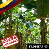 Made In Colombia: Tropical, Vol. 45 de Varios Artistas