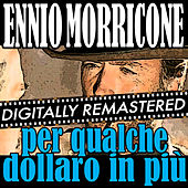 For a few dollars more: Per qualche dollaro in più by Ennio Morricone