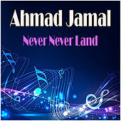 Never Never Land de Ahmad Jamal